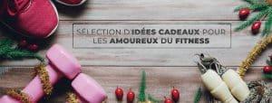 Noël : notre sélection d'idées cadeaux fitness