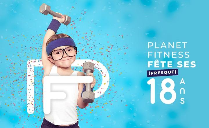 Planet Fitness fête ses (presque) 18 ans !