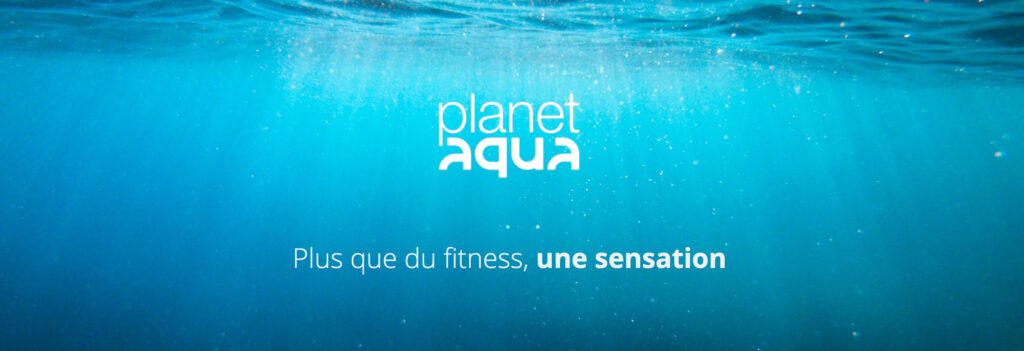Planet Aqua - plus que du fitness, une sensation
